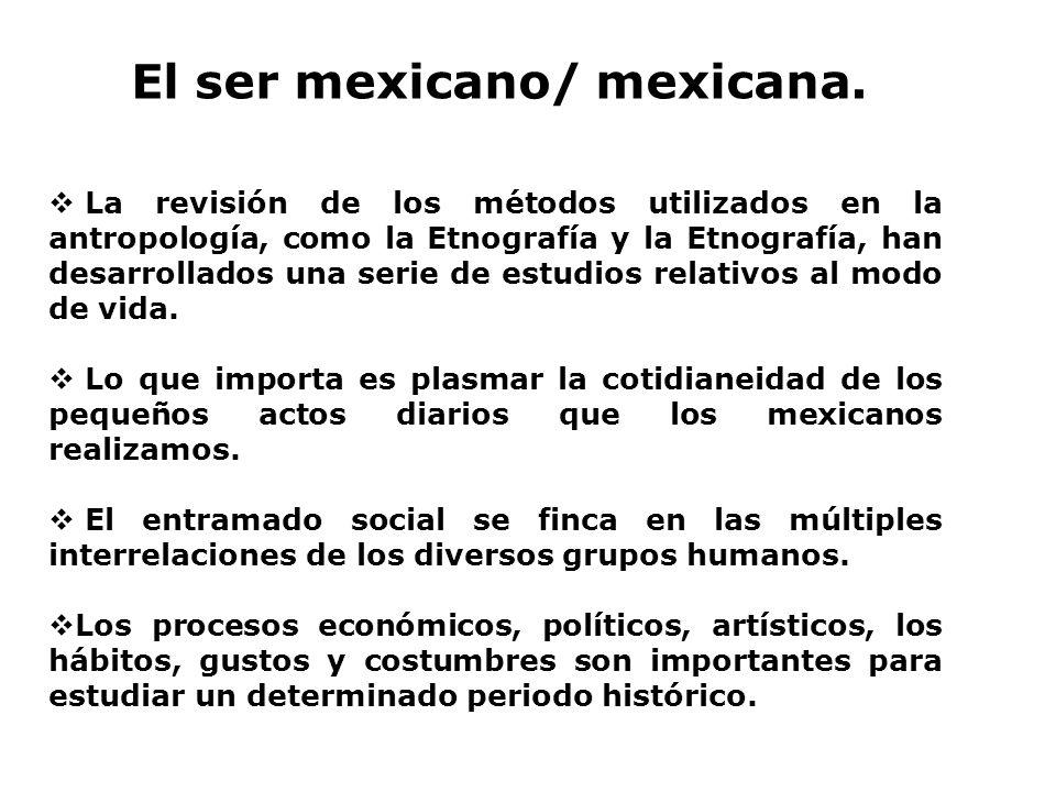 El ser mexicano/ mexicana.