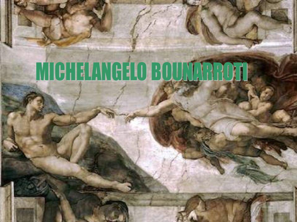 MICHELANGELO BOUNARROTI