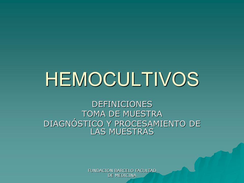 HEMOCULTIVOS DEFINICIONES TOMA DE MUESTRA