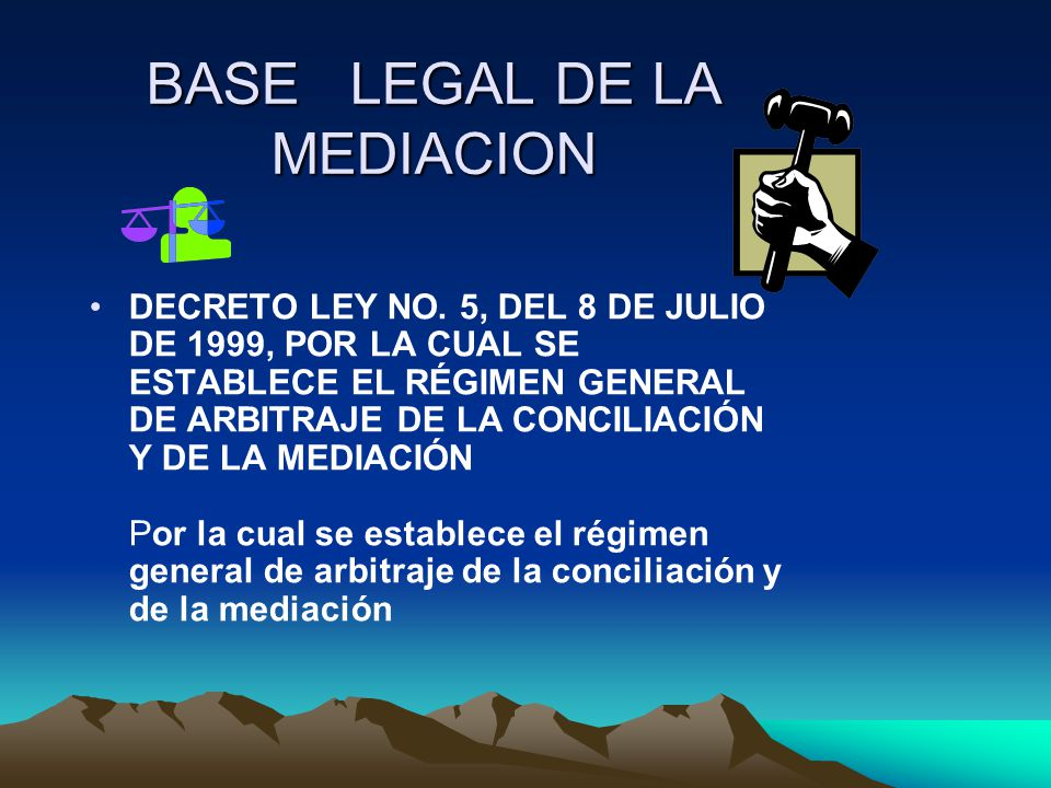 BASE LEGAL DE LA MEDIACION