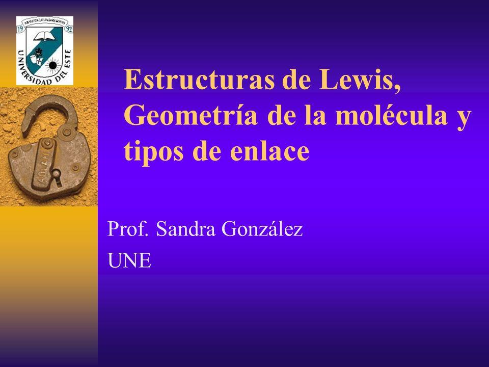 Estructuras de Lewis, Geometría de la molécula y tipos de enlace