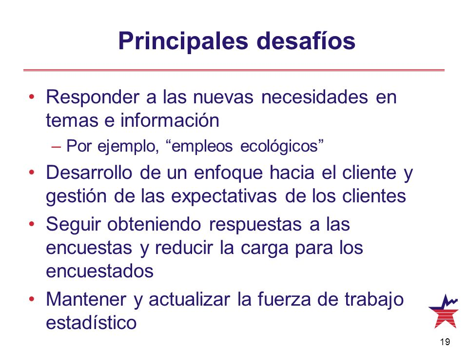 Principales desafíosResponder a las nuevas necesidades en temas e información. Por ejemplo, empleos ecológicos