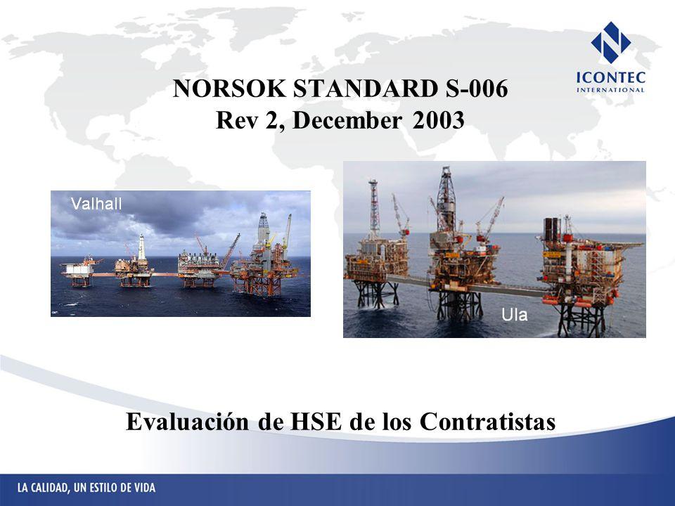 NORSOK STANDARD S-006 Rev 2, December 2003 Evaluación de HSE de los Contratistas
