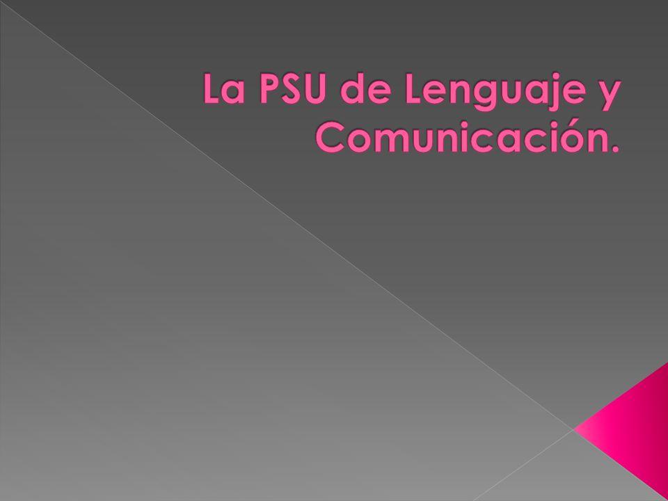 La PSU de Lenguaje y Comunicación.