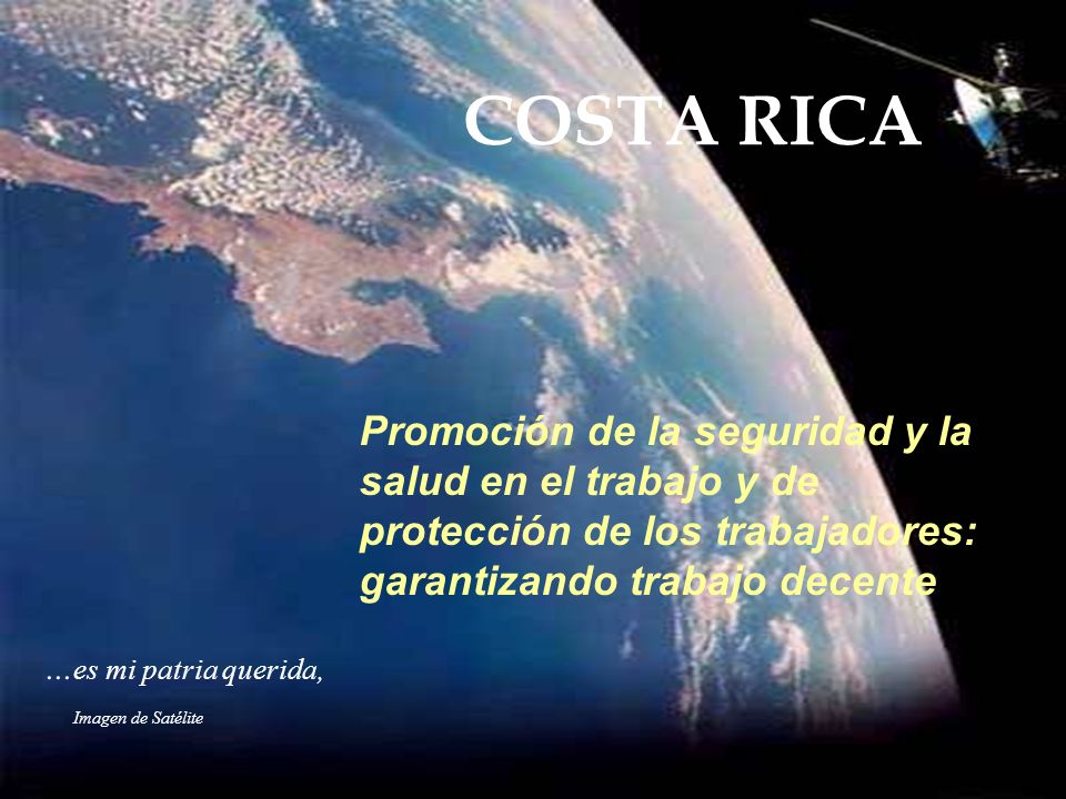 COSTA RICAPromoción de la seguridad y la salud en el trabajo y de protección de los trabajadores: garantizando trabajo decente.
