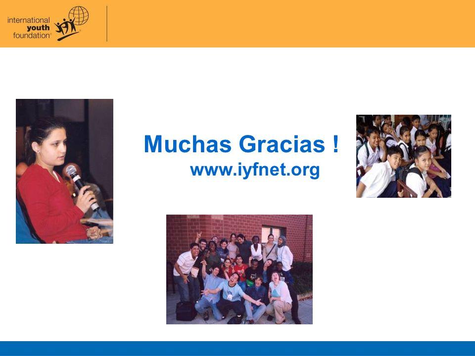 Muchas Gracias ! www.iyfnet.org