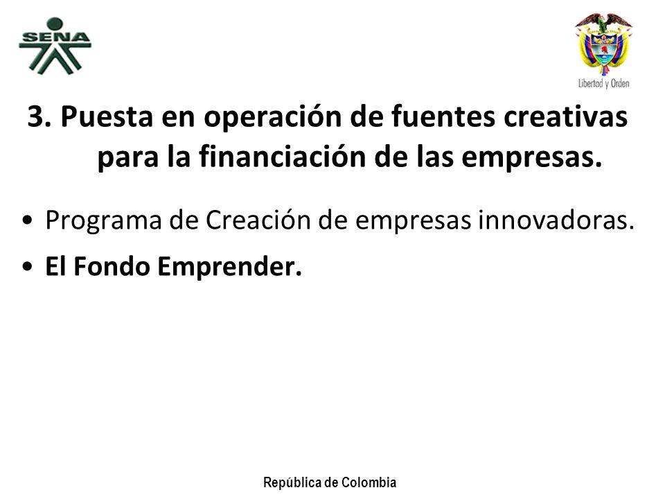 3. Puesta en operación de fuentes creativas para la financiación de las empresas.