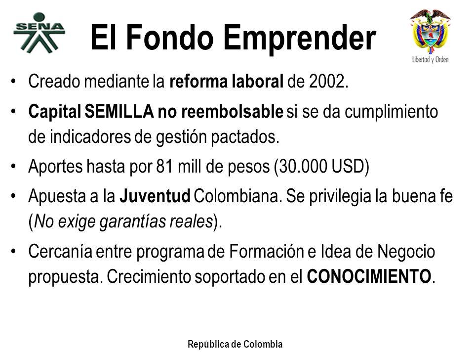 El Fondo Emprender Creado mediante la reforma laboral de 2002.