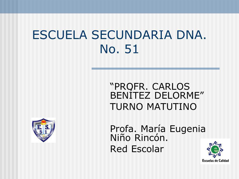 ESCUELA SECUNDARIA DNA. No. 51