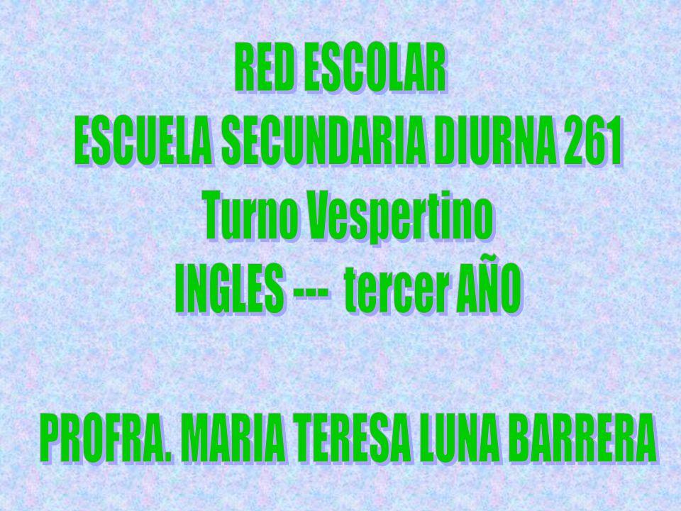 ESCUELA SECUNDARIA DIURNA 261 Turno Vespertino INGLES --- tercer AÑO