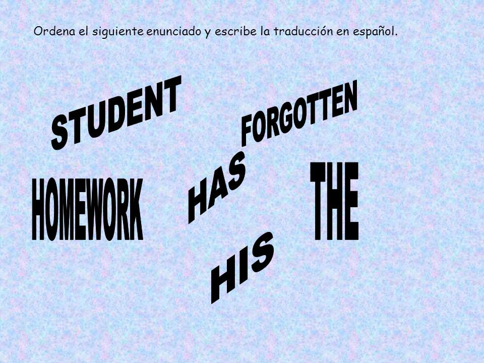 STUDENT FORGOTTEN HAS THE HOMEWORK HIS