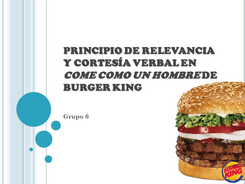 PRINCIPIO DE RELEVANCIA Y CORTESÍA VERBAL EN COME COMO UN HOMBRE DE BURGER KING