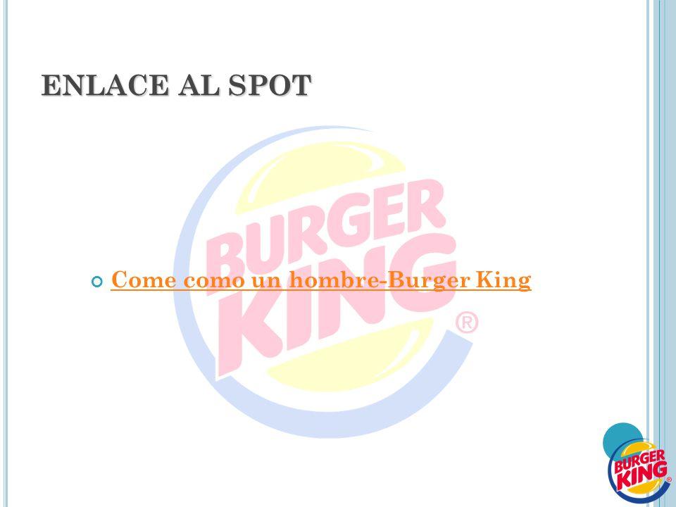 Come como un hombre-Burger King