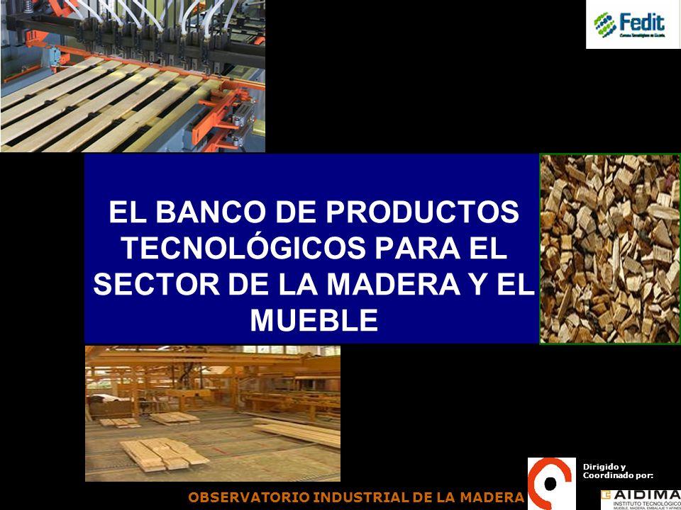 EL BANCO DE PRODUCTOS TECNOLÓGICOS PARA EL SECTOR DE LA MADERA Y EL MUEBLE