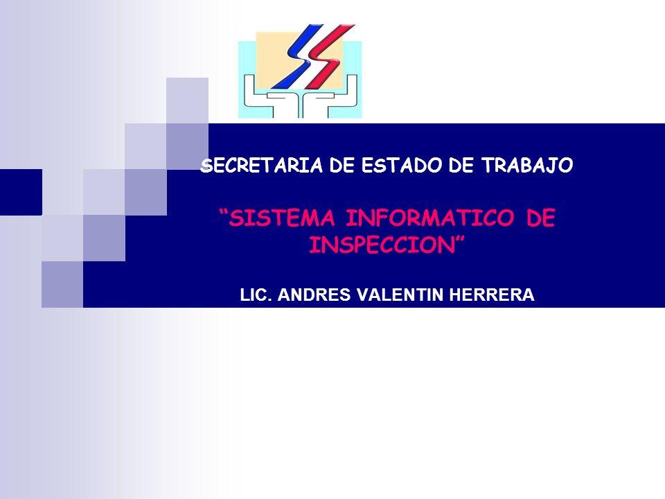 SECRETARIA DE ESTADO DE TRABAJO SISTEMA INFORMATICO DE INSPECCION LIC.
