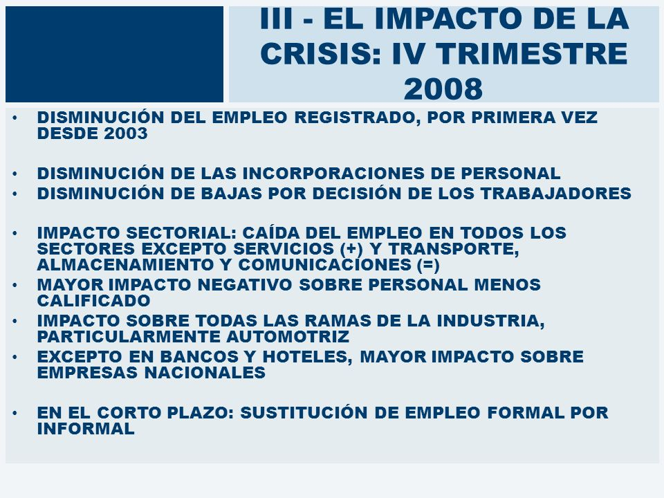 III - EL IMPACTO DE LA CRISIS: IV TRIMESTRE 2008