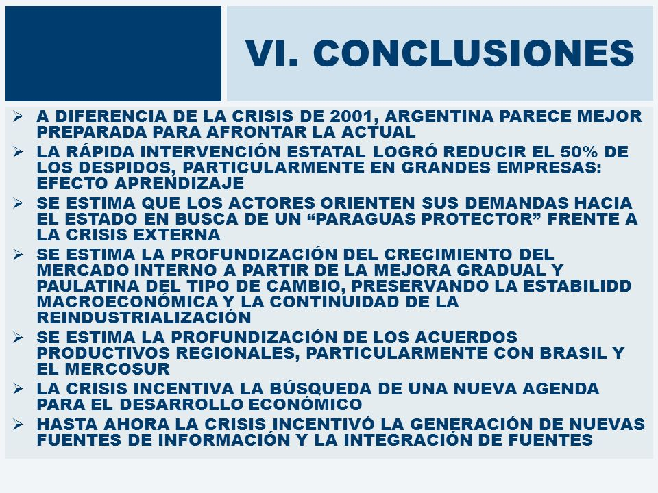 VI. CONCLUSIONES A DIFERENCIA DE LA CRISIS DE 2001, ARGENTINA PARECE MEJOR PREPARADA PARA AFRONTAR LA ACTUAL.