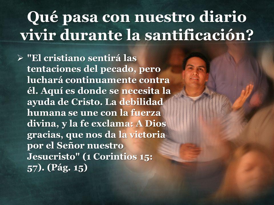 Qué pasa con nuestro diario vivir durante la santificación