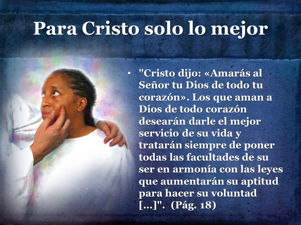 Para Cristo solo lo mejor