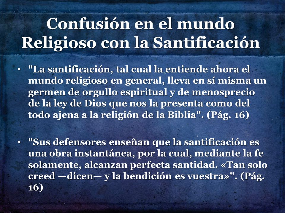 Confusión en el mundo Religioso con la Santificación