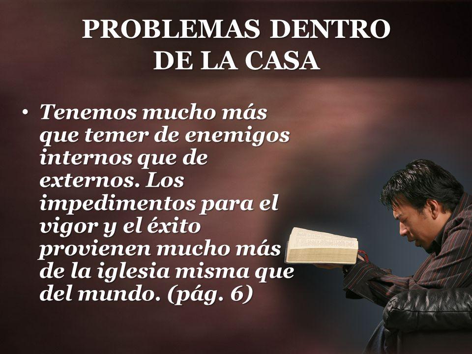 PROBLEMAS DENTRO DE LA CASA