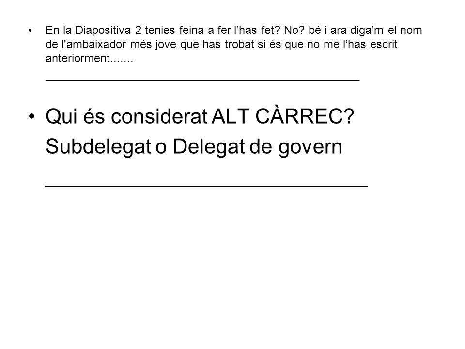 Qui és considerat ALT CÀRREC Subdelegat o Delegat de govern