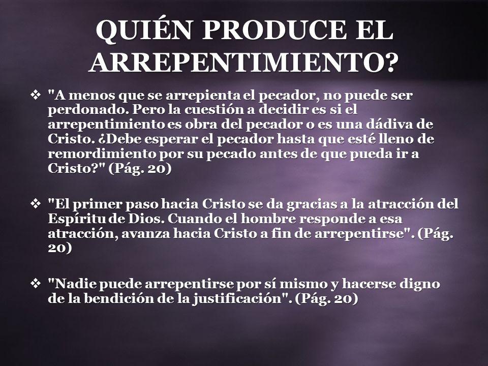 QUIÉN PRODUCE EL ARREPENTIMIENTO