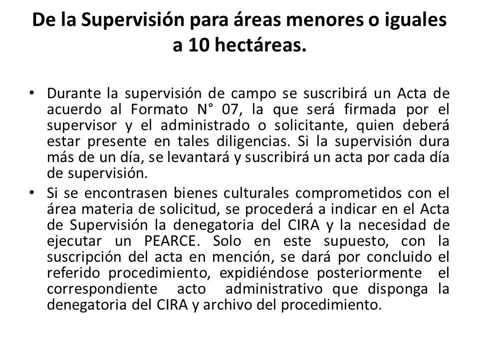 De la Supervisión para áreas menores o iguales a 10 hectáreas.