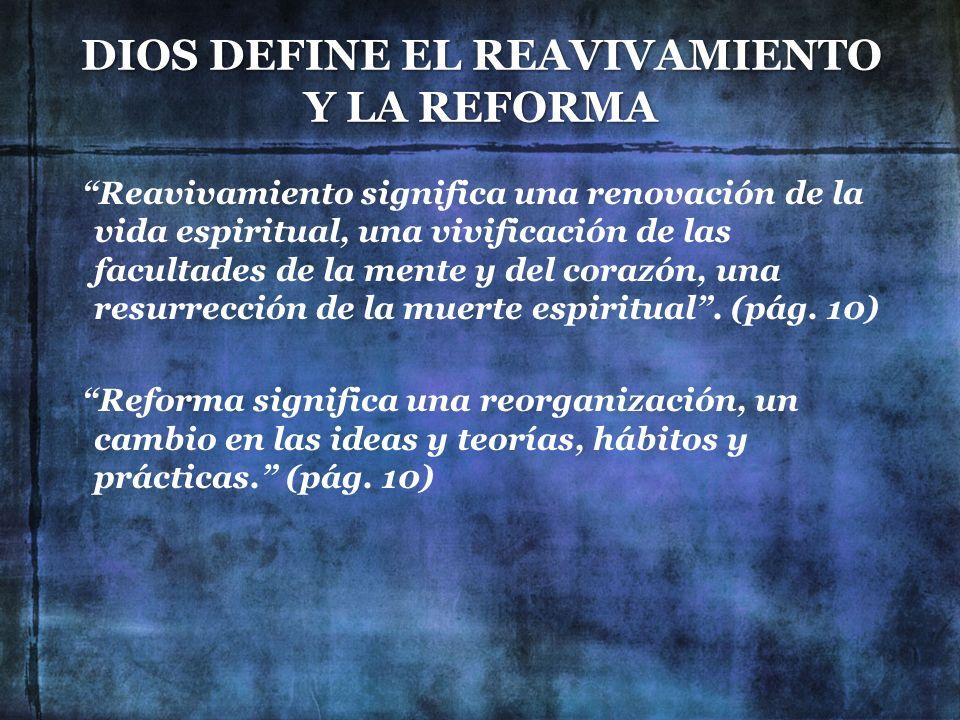 DIOS DEFINE EL REAVIVAMIENTO Y LA REFORMA