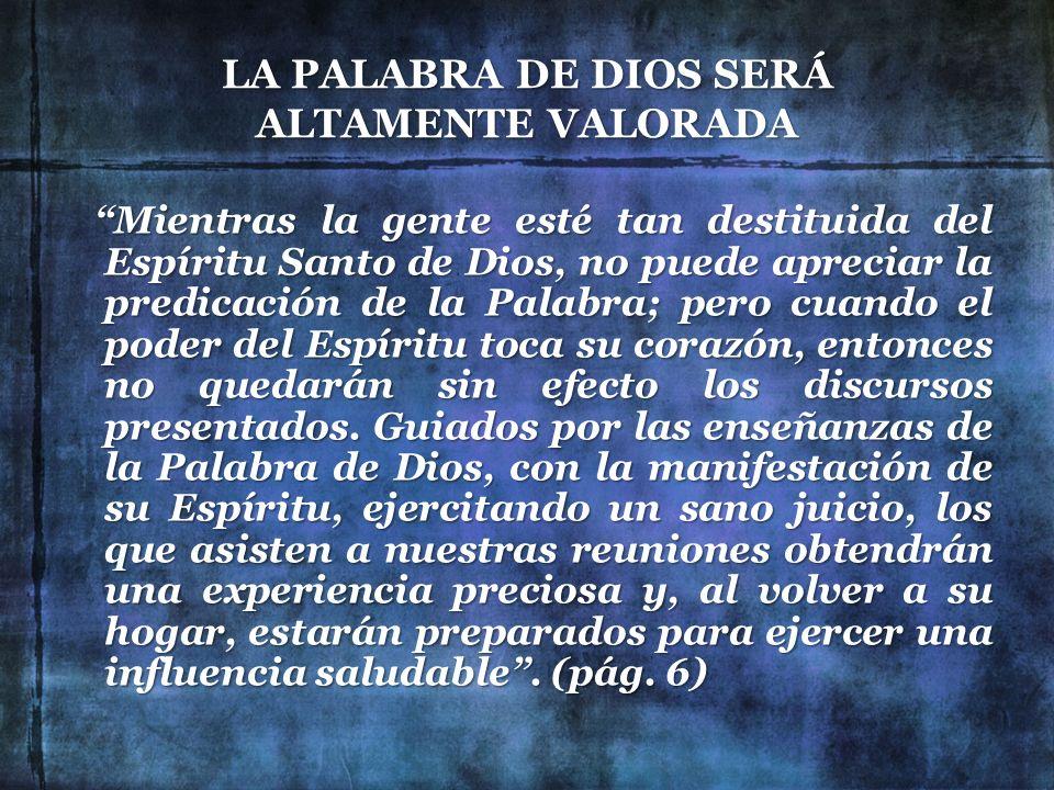 LA PALABRA DE DIOS SERÁ ALTAMENTE VALORADA