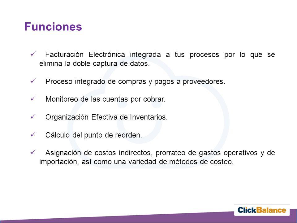 Funciones Facturación Electrónica integrada a tus procesos por lo que se elimina la doble captura de datos.
