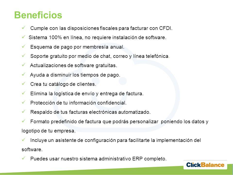 Beneficios Cumple con las disposiciones fiscales para facturar con CFDI. Sistema 100% en línea, no requiere instalación de software.