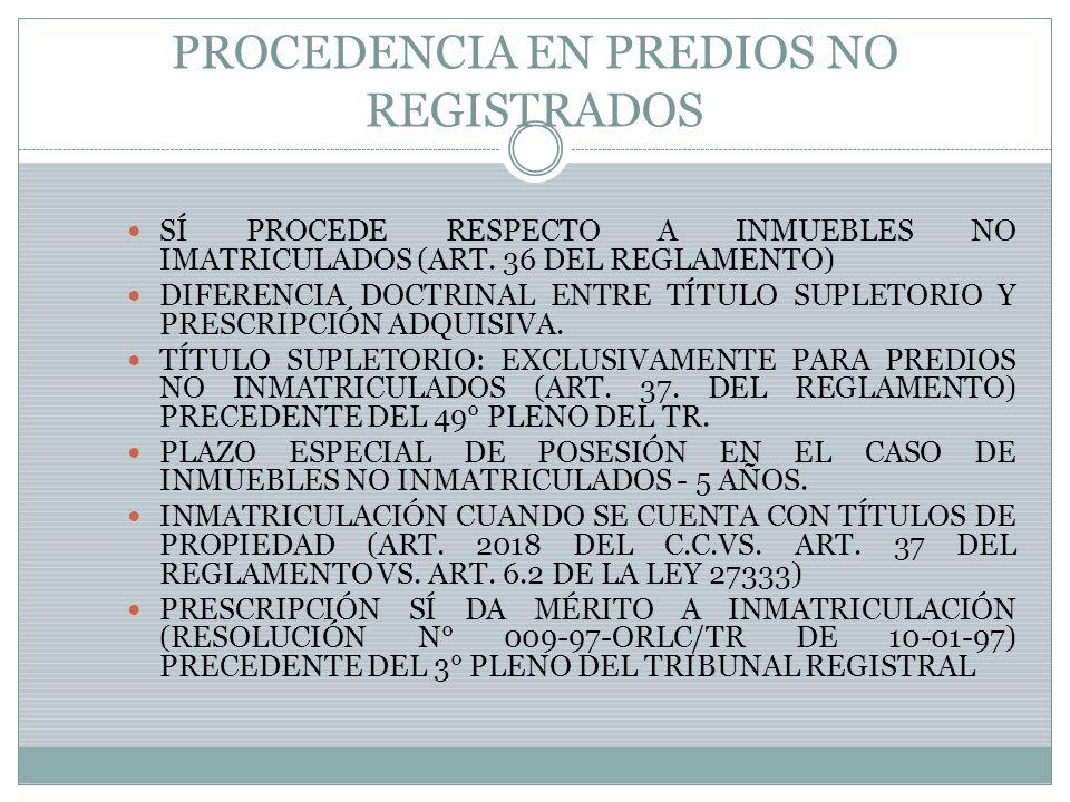 PROCEDENCIA EN PREDIOS NO REGISTRADOS