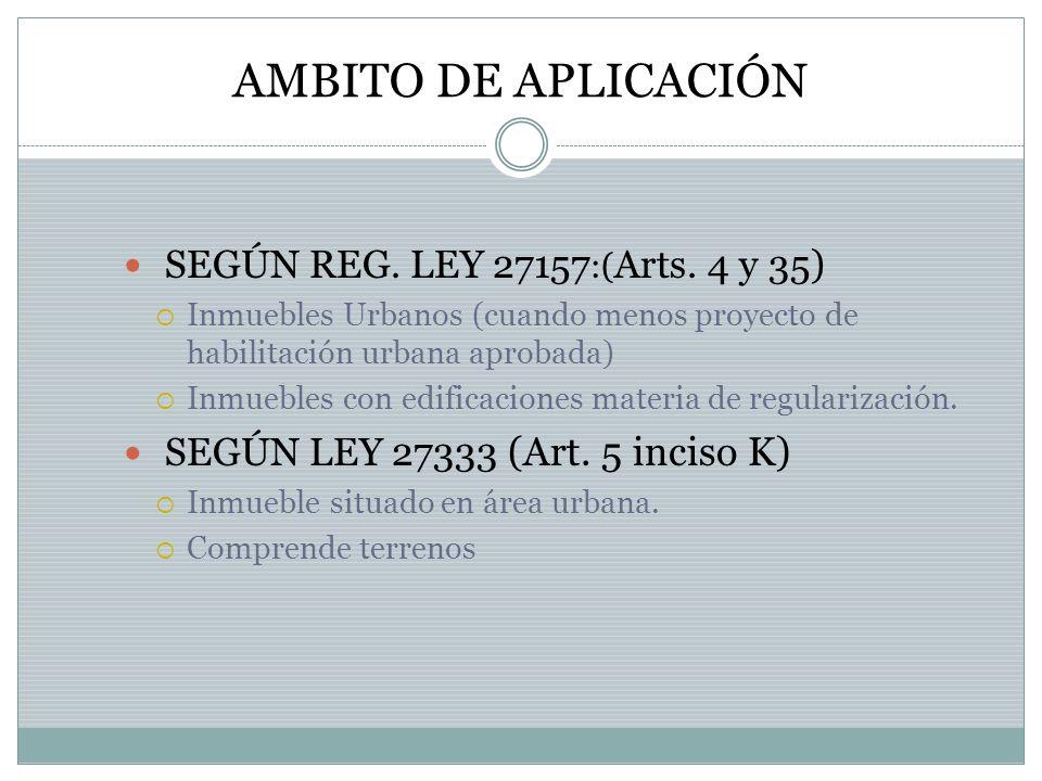 AMBITO DE APLICACIÓN SEGÚN REG. LEY 27157:(Arts. 4 y 35)