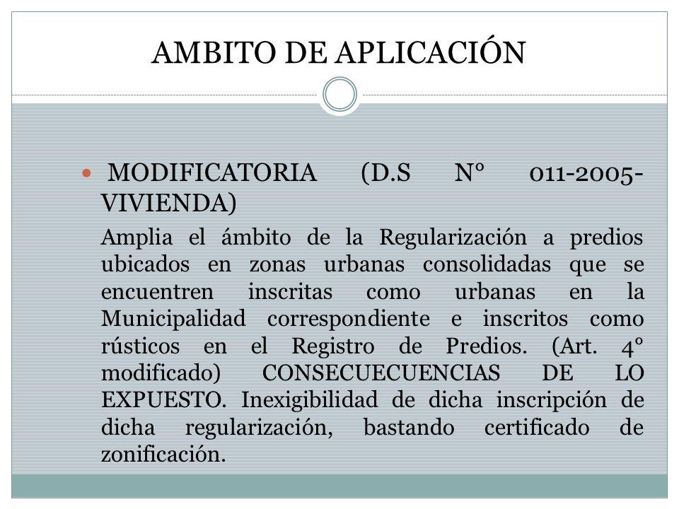 AMBITO DE APLICACIÓN MODIFICATORIA (D.S N° 011-2005-VIVIENDA)