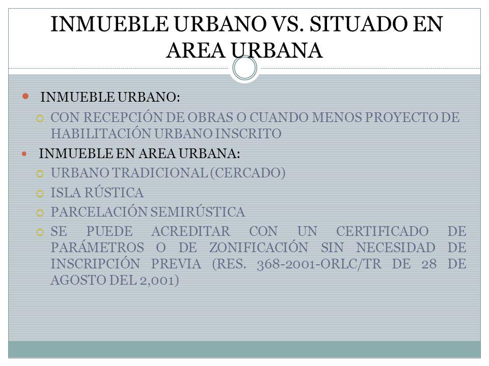 INMUEBLE URBANO VS. SITUADO EN AREA URBANA