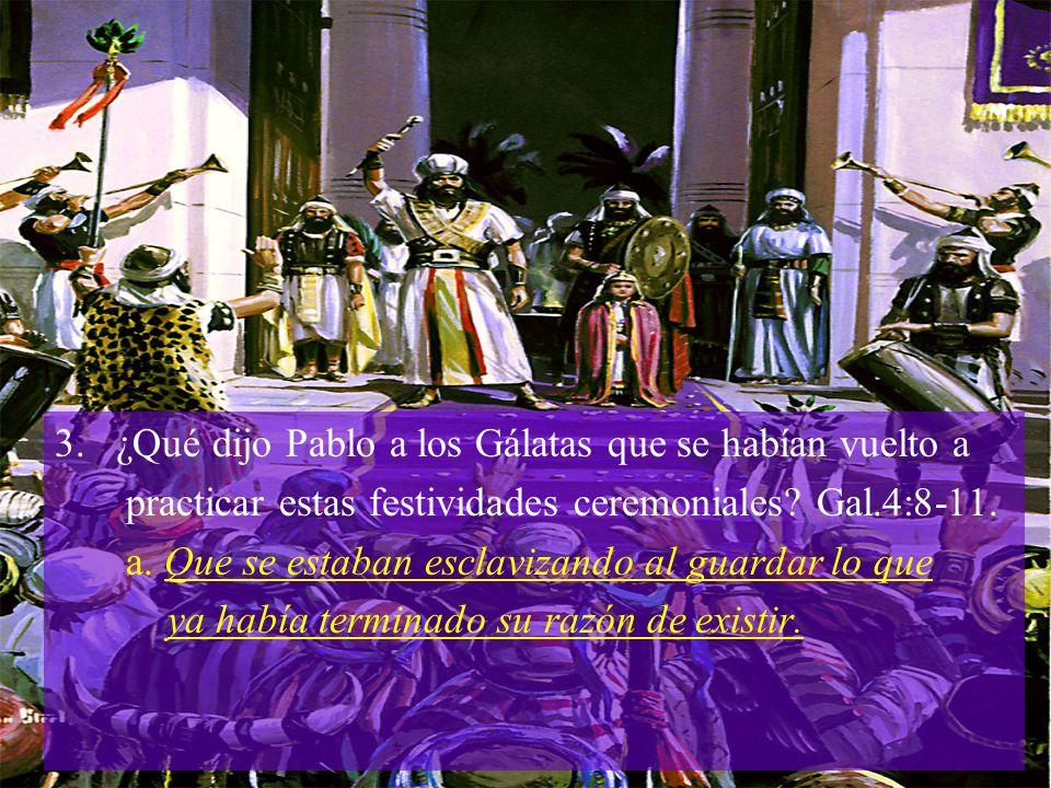 3. ¿Qué dijo Pablo a los Gálatas que se habían vuelto a