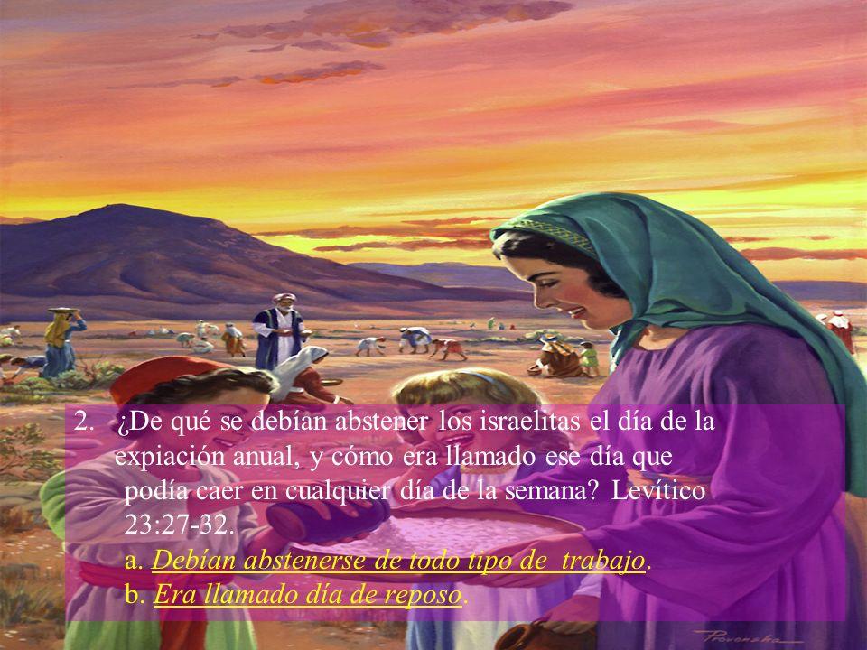 2. ¿De qué se debían abstener los israelitas el día de la