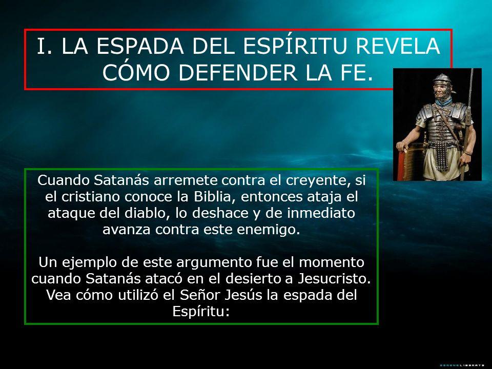 I. LA ESPADA DEL ESPÍRITU REVELA CÓMO DEFENDER LA FE.