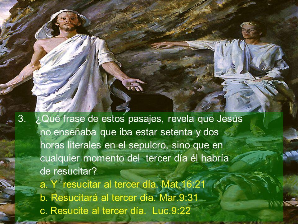 ¿Qué frase de estos pasajes, revela que Jesús