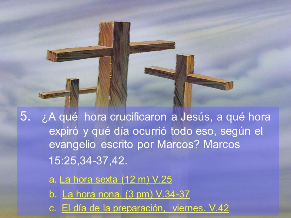 5. ¿A qué hora crucificaron a Jesús, a qué hora