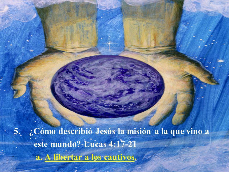 ¿Cómo describió Jesús la misión a la que vino a