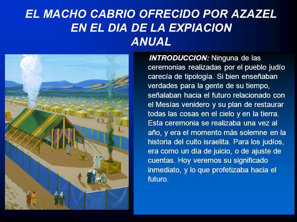 EL MACHO CABRIO OFRECIDO POR AZAZEL EN EL DIA DE LA EXPIACION ANUAL
