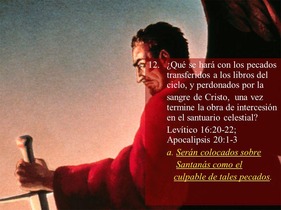 ¿Qué se hará con los pecados transferidos a los libros del cielo, y perdonados por la