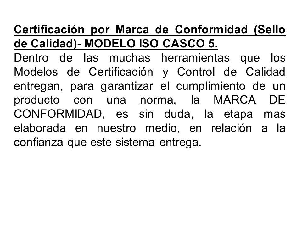 Certificación por Marca de Conformidad (Sello de Calidad)- MODELO ISO CASCO 5.