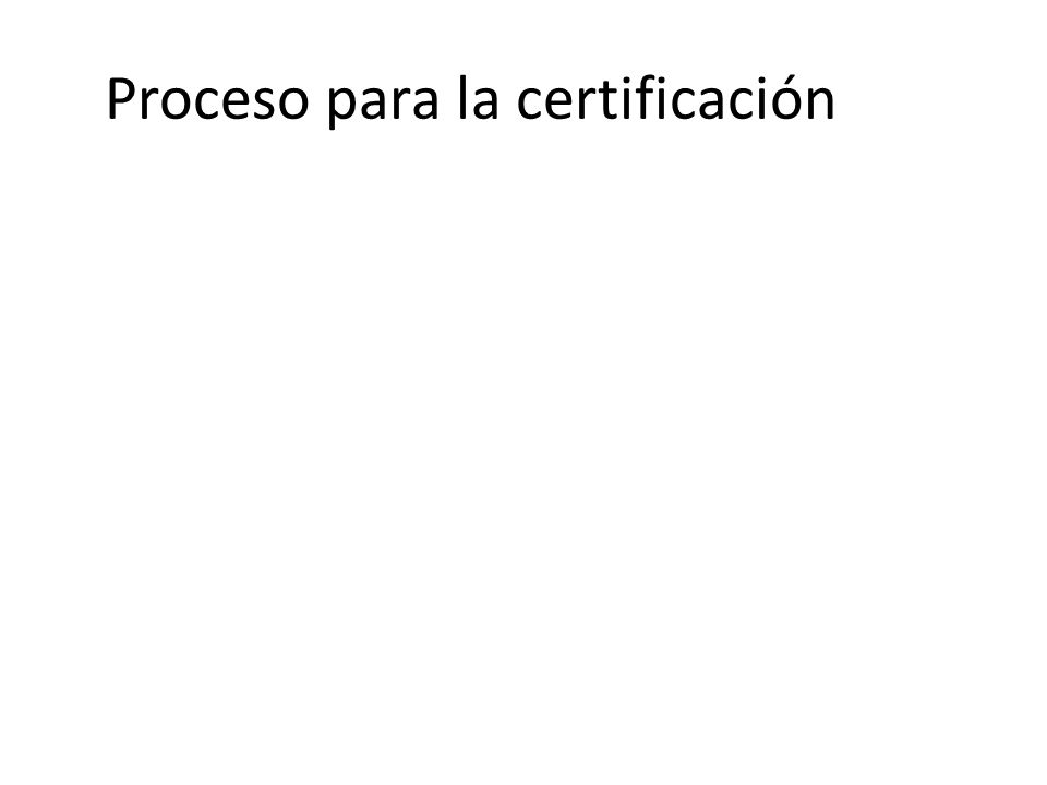 Proceso para la certificación