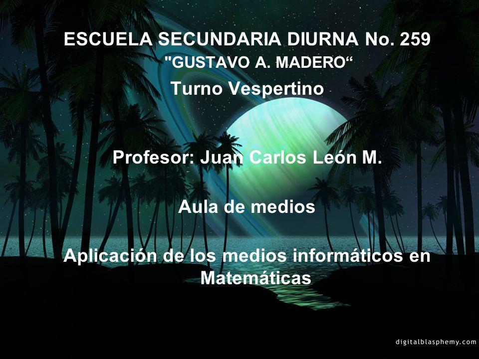 ESCUELA SECUNDARIA DIURNA No. 259 GUSTAVO A. MADERO Turno Vespertino
