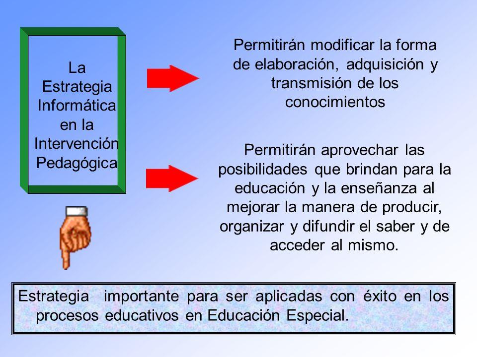 La Estrategia Informática en la Intervención Pedagógica
