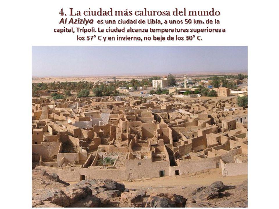 4. La ciudad más calurosa del mundo