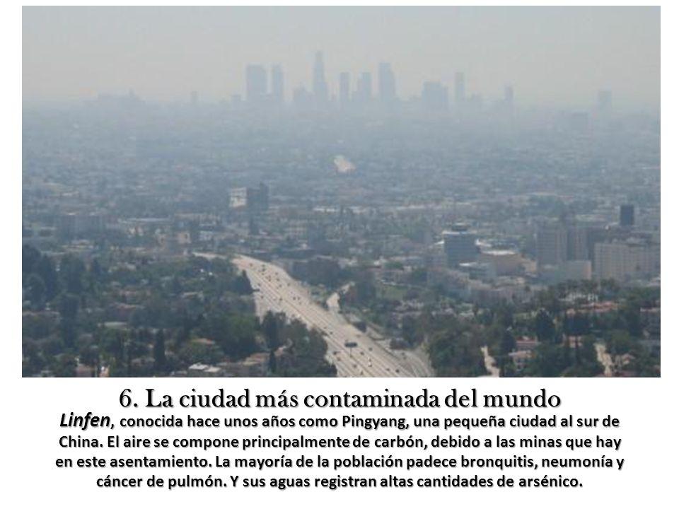6. La ciudad más contaminada del mundo